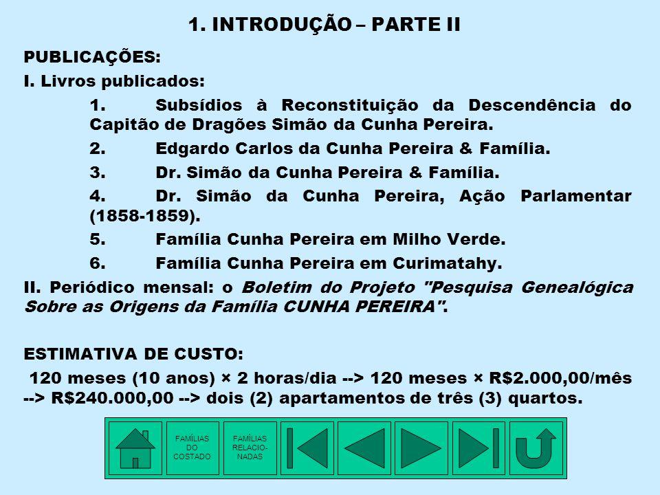 FAMÍLIAS RELACIONADAS COM A FAMÍLIA CUNHA PEREIRA DETALHE 2 - DESCENDÊNCIA DO DR.