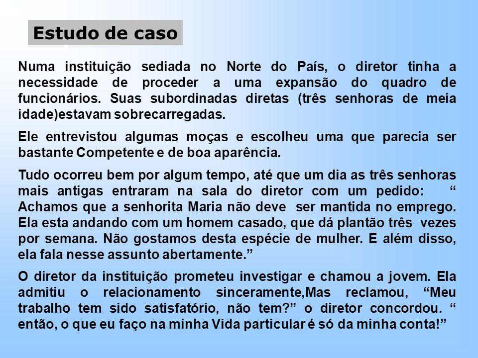 Estudo de caso Numa instituição sediada no Norte do País, o diretor tinha a necessidade de proceder a uma expansão do quadro de funcionários.
