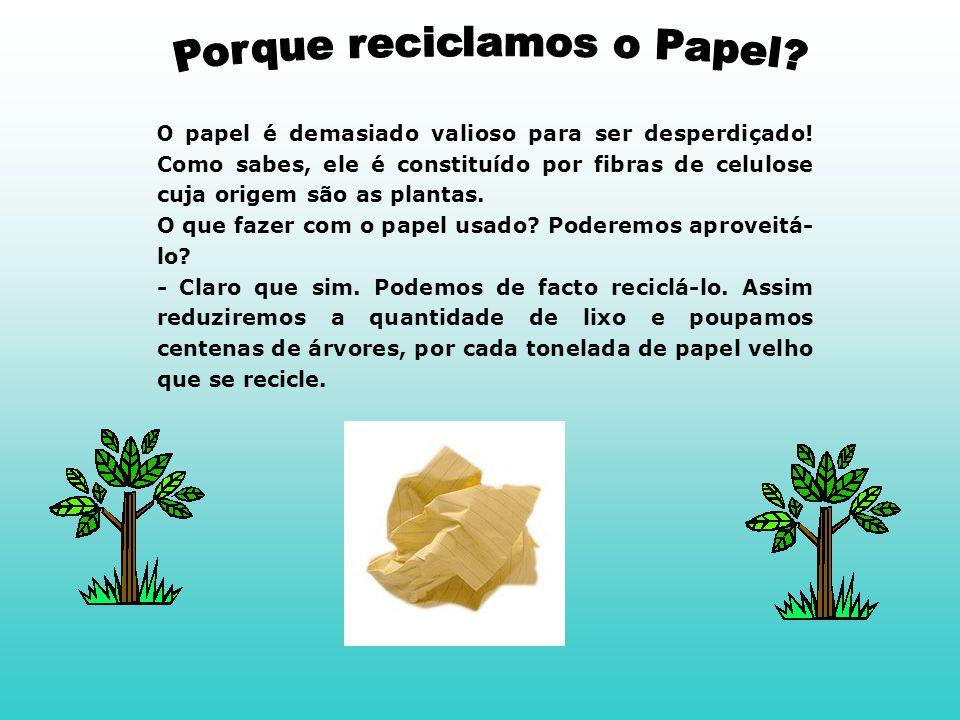 O papel é feito com fibras de várias origens.
