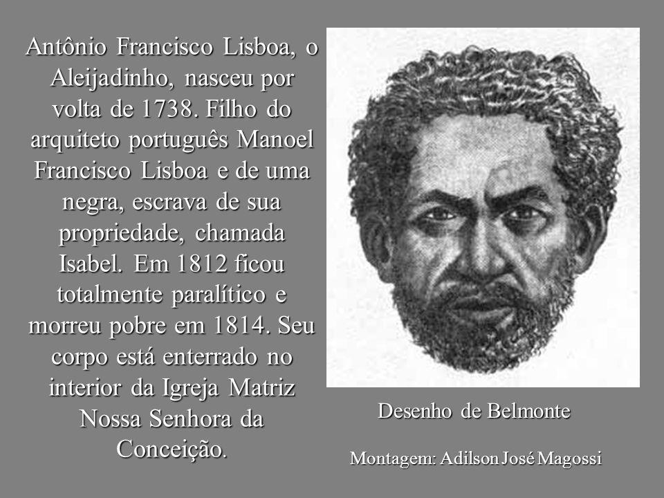 Antônio Francisco Lisboa, o Aleijadinho, nasceu por volta de 1738. Filho do arquiteto português Manoel Francisco Lisboa e de uma negra, escrava de sua