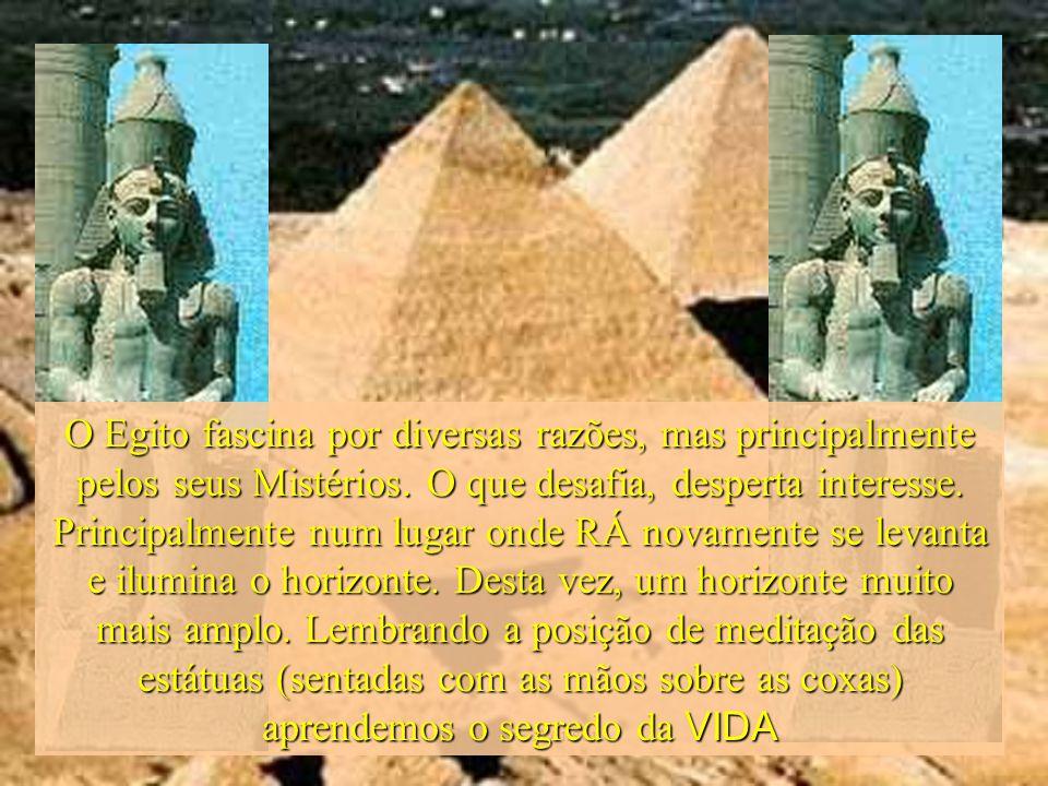 janeiro - 2201Carinho - Adilson O Egito fascina por diversas razões, mas principalmente pelos seus Mistérios. O que desafia, desperta interesse. Princ