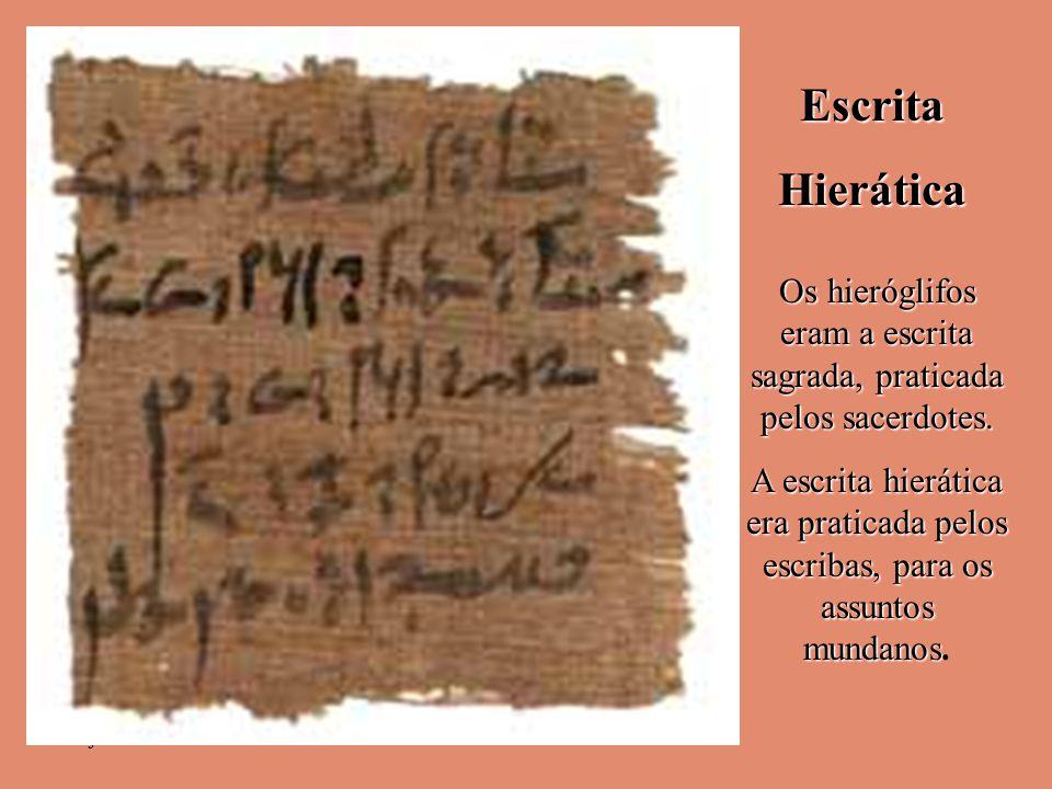 janeiro - 2201Carinho - Adilson Os hieróglifos eram a escrita sagrada, praticada pelos sacerdotes. A escrita hierática era praticada pelos escribas, p