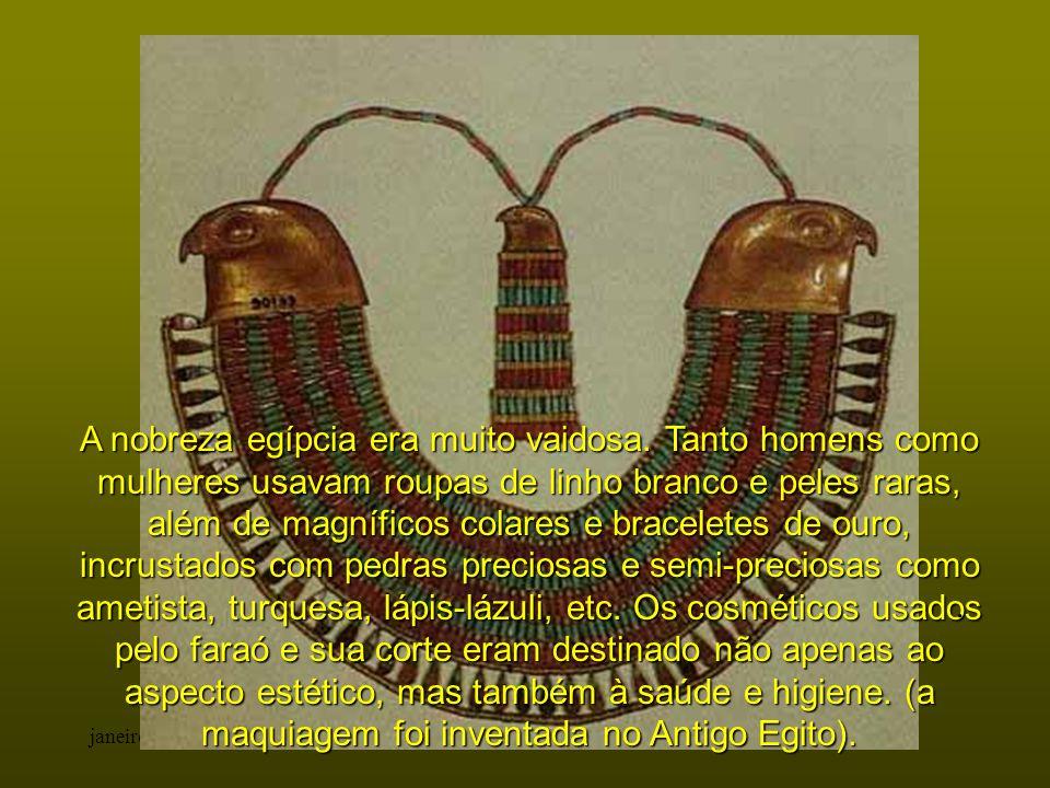 janeiro - 2201Carinho - Adilson A nobreza egípcia era muito vaidosa. Tanto homens como mulheres usavam roupas de linho branco e peles raras, além de m