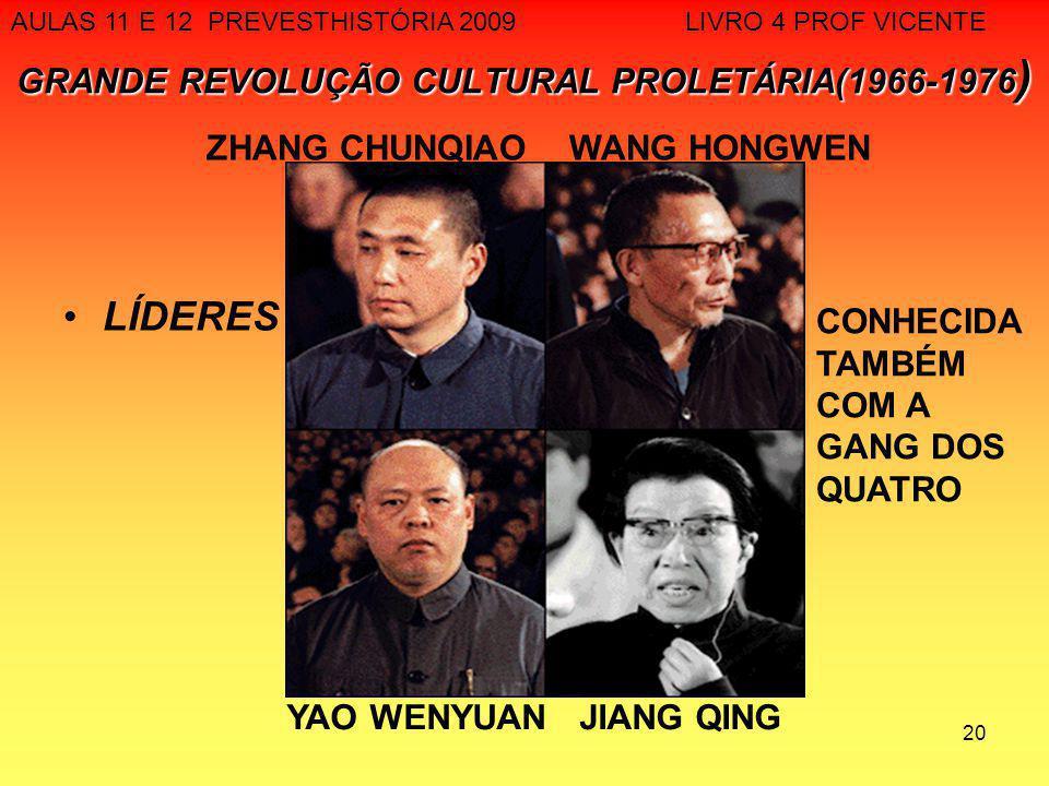 20 GRANDE REVOLUÇÃO CULTURAL PROLETÁRIA(1966-1976 ) LÍDERES YAO WENYUAN JIANG QING ZHANG CHUNQIAO WANG HONGWEN CONHECIDA TAMBÉM COM A GANG DOS QUATRO