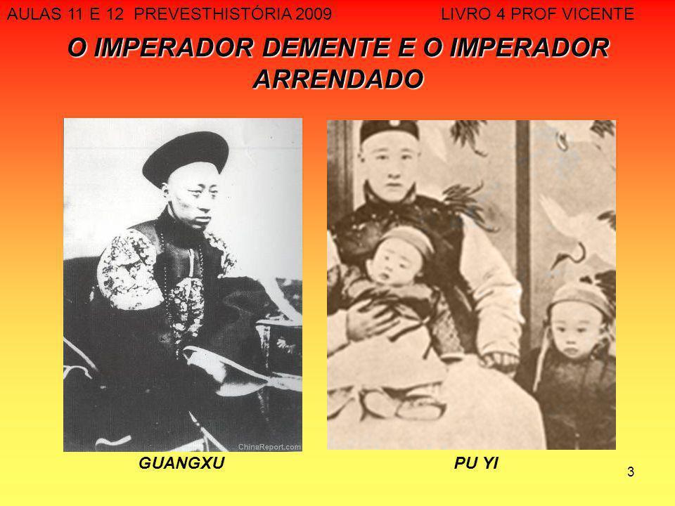 3 O IMPERADOR DEMENTE E O IMPERADOR ARRENDADO AULAS 11 E 12 PREVESTHISTÓRIA 2009 LIVRO 4 PROF VICENTE GUANGXU PU YI