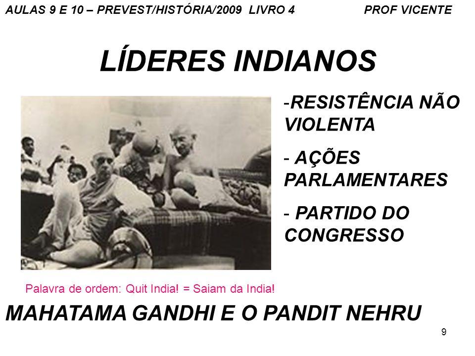 10 A INDEPENDÊNCIA DA ÍNDIA A resistência não-violenta ao colonialismo britânico, chefiada por Mahatma Gandhi, Vallabhbhai Patel e Jawaharlal Nehru, levou à independência frente ao Reino Unido em 1947.