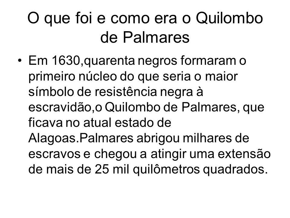 O que foi e como era o Quilombo de Palmares Em 1630,quarenta negros formaram o primeiro núcleo do que seria o maior símbolo de resistência negra à escravidão,o Quilombo de Palmares, que ficava no atual estado de Alagoas.Palmares abrigou milhares de escravos e chegou a atingir uma extensão de mais de 25 mil quilômetros quadrados.