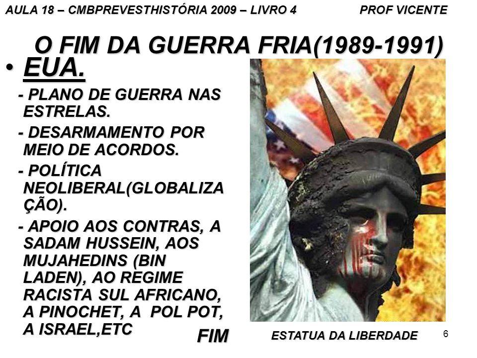 6 O FIM DA GUERRA FRIA(1989-1991) EUA.EUA.- PLANO DE GUERRA NAS ESTRELAS.