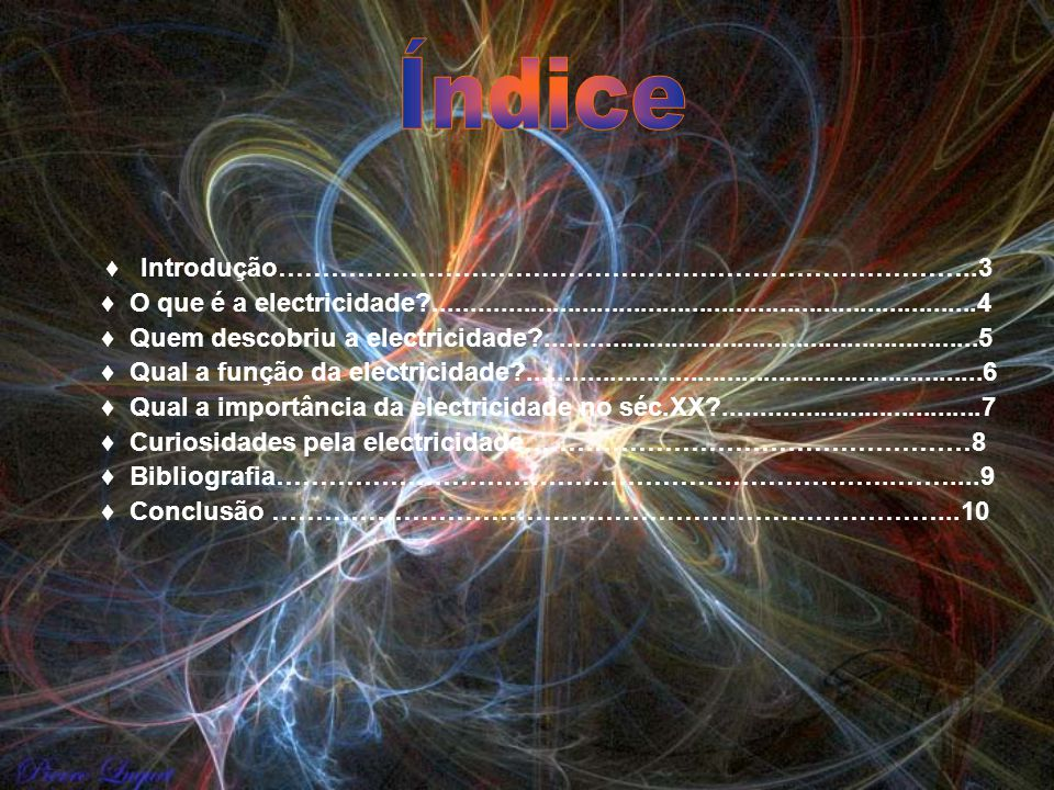 Introdução……………………………………………………………………..3 O que é a electricidade?..........................................................................4 Quem desco