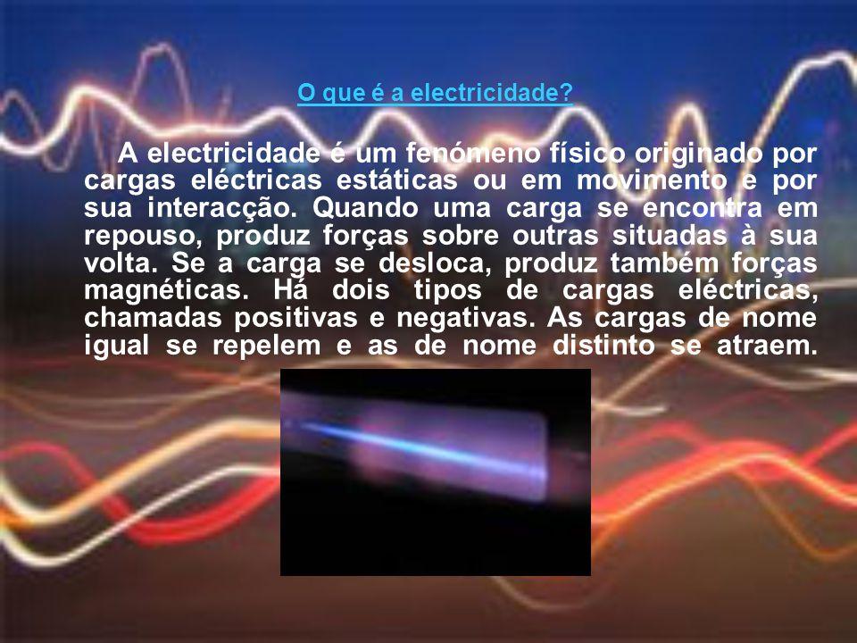 O que é a electricidade? A electricidade é um fenómeno físico originado por cargas eléctricas estáticas ou em movimento e por sua interacção. Quando u