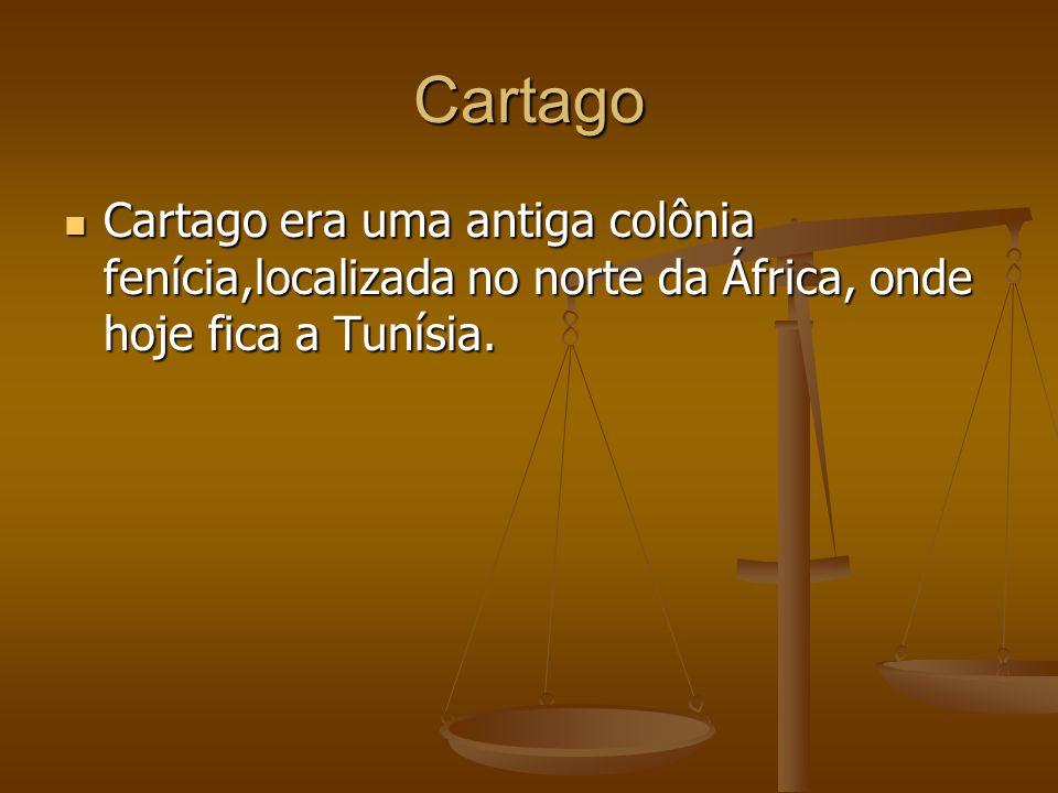 Cartago Cartago era uma antiga colônia fenícia,localizada no norte da África, onde hoje fica a Tunísia. Cartago era uma antiga colônia fenícia,localiz