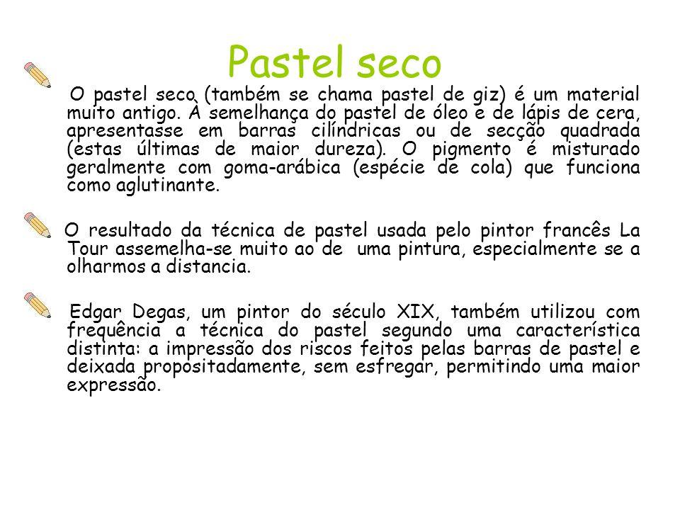 Pastel seco O pastel seco (também se chama pastel de giz) é um material muito antigo.