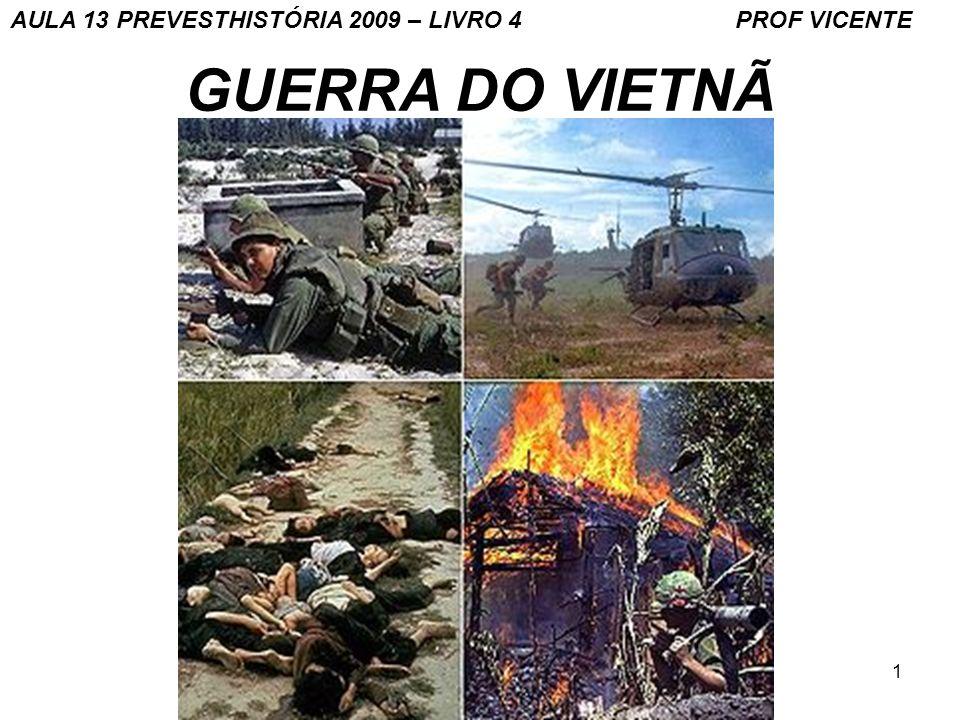 1 GUERRA DO VIETNÃ AULA 13 PREVESTHISTÓRIA 2009 – LIVRO 4 PROF VICENTE