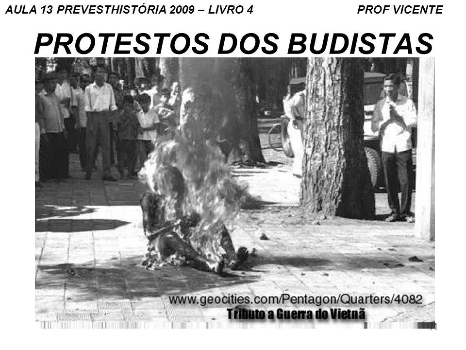 11 PROTESTOS DOS BUDISTAS AULA 13 PREVESTHISTÓRIA 2009 – LIVRO 4 PROF VICENTE