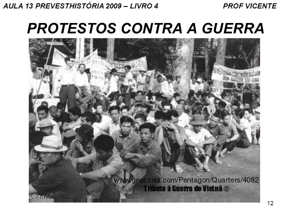 12 PROTESTOS CONTRA A GUERRA AULA 13 PREVESTHISTÓRIA 2009 – LIVRO 4 PROF VICENTE
