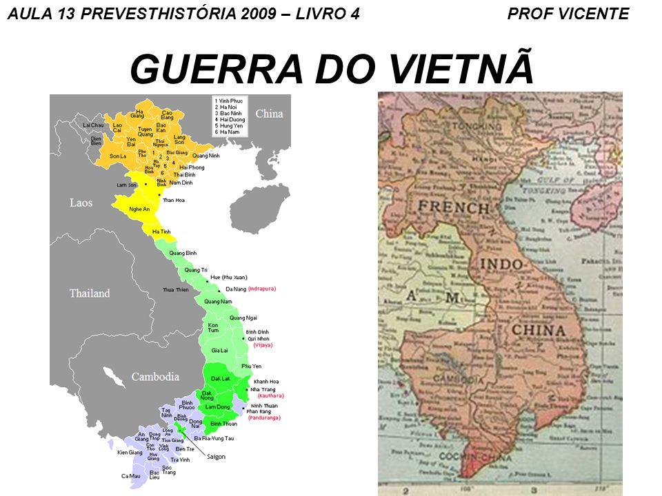 2 GUERRA DO VIETNÃ AULA 13 PREVESTHISTÓRIA 2009 – LIVRO 4 PROF VICENTE