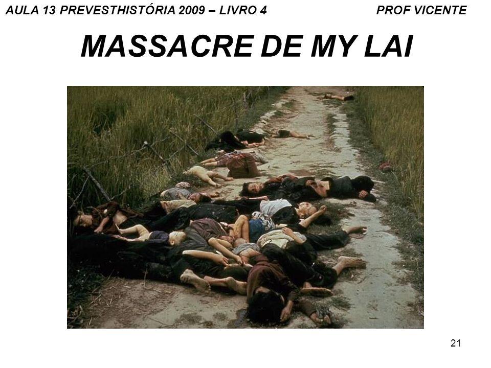 21 MASSACRE DE MY LAI AULA 13 PREVESTHISTÓRIA 2009 – LIVRO 4 PROF VICENTE