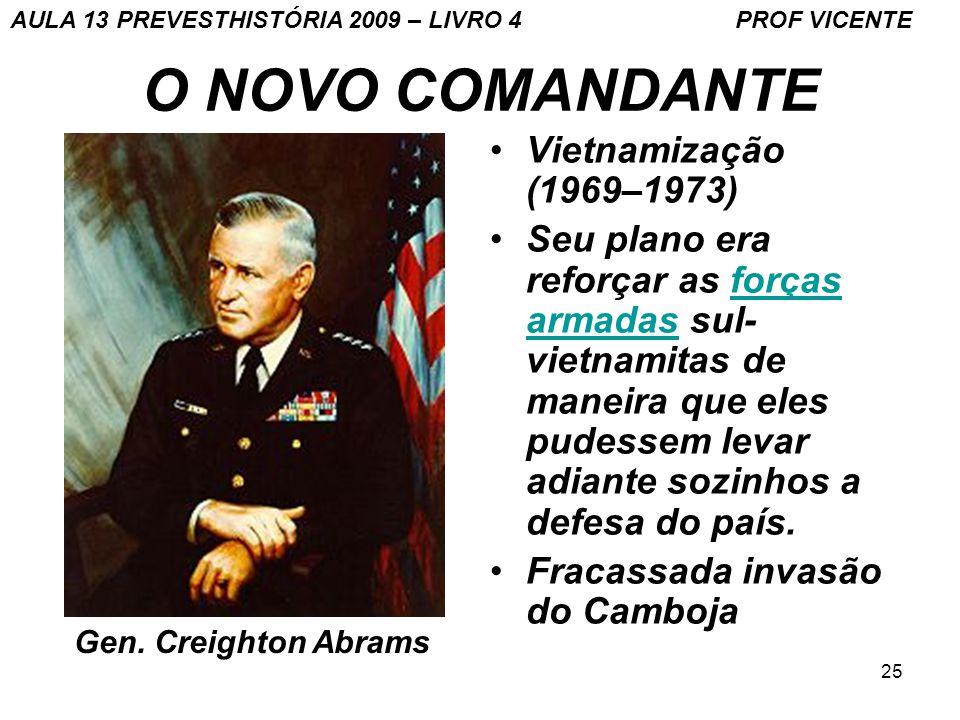 25 O NOVO COMANDANTE Vietnamização (1969–1973) Seu plano era reforçar as forças armadas sul- vietnamitas de maneira que eles pudessem levar adiante so