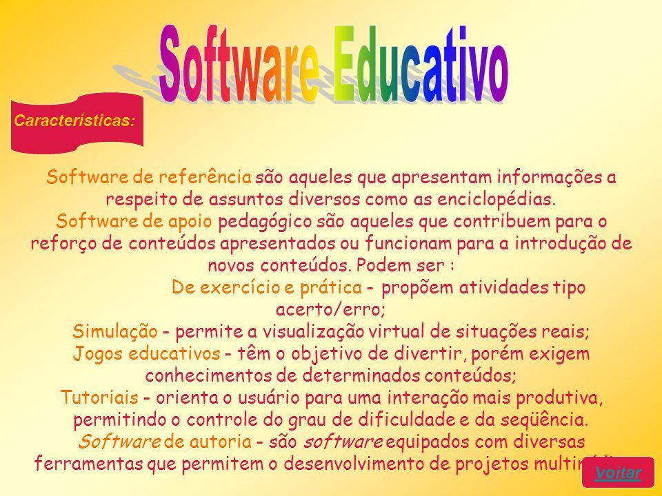 Características: Voltar Software de referência são aqueles que apresentam informações a respeito de assuntos diversos como as enciclopédias. Software