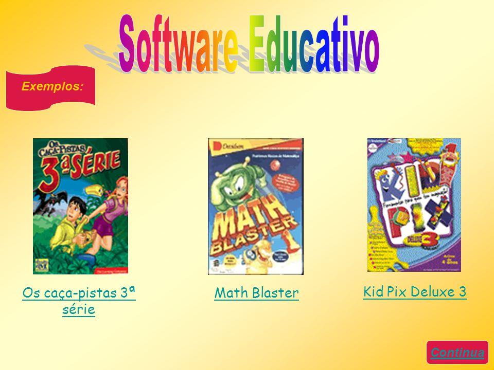 Continua Exemplos: Os caça-pistas 3ª série Math Blaster Kid Pix Deluxe 3