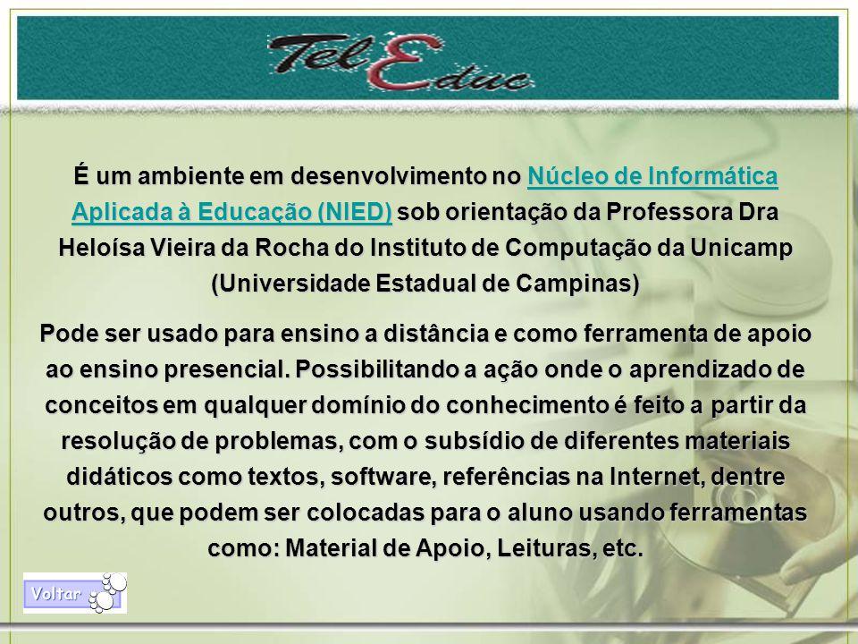 É um ambiente em desenvolvimento no Núcleo de Informática Aplicada à Educação (NIED) sob orientação da Professora Dra Heloísa Vieira da Rocha do Instituto de Computação da Unicamp (Universidade Estadual de Campinas) Núcleo de Informática Aplicada à Educação (NIED)Núcleo de Informática Aplicada à Educação (NIED) Pode ser usado para ensino a distância e como ferramenta de apoio ao ensino presencial.