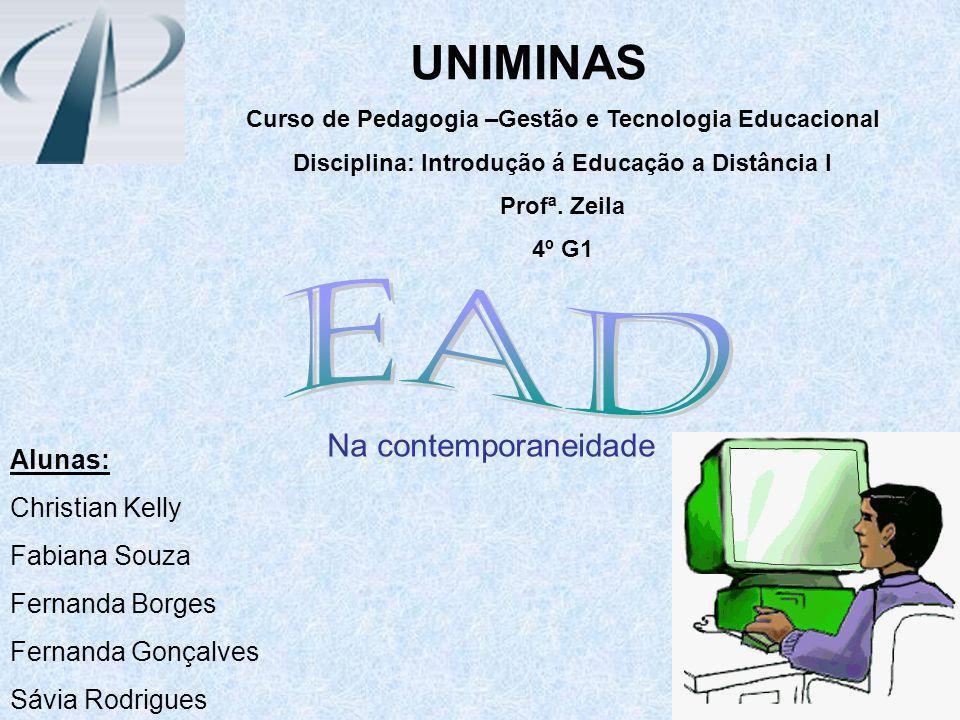 UNIMINAS Curso de Pedagogia –Gestão e Tecnologia Educacional Disciplina: Introdução á Educação a Distância I Profª.