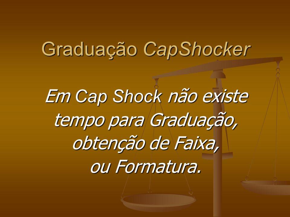 Graduação Espiritual Em Cap Shock A Graduação se inicia com a Faixa Preta e se completa com a Faixa Branca. A cor preta simboliza ausência de iluminaç