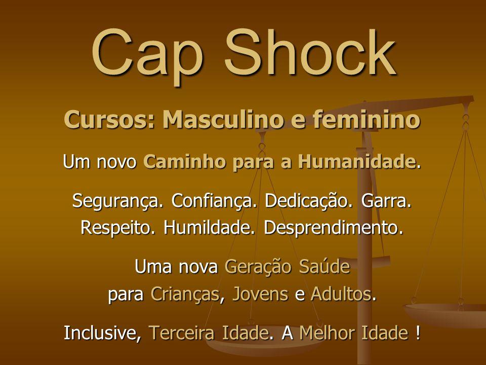 Cap Shock Cursos: Masculino e feminino Um novo Caminho para a Humanidade.