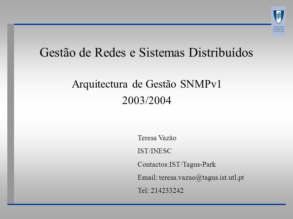 TMV - 2003 Gestão de Redes e de Sistemas Distribuídos 32 Definição SNMP (RFC 1157) (2) PDU :== SEQUENCE { request-id INTEGER, error-status INTEGER { - sometimes ignored noError(0), tooBig(1), noSuchName(2), badValue(3), readOnly(4), genErr(5)}, error-index INTEGER - sometimes ignored variable-bindings VarBindList } Trap-PDU ::= [4] IMPLICIT SEQUENCE { enterprise OBJECT-IDENTIFIER, agent-addr NetworkAddress generic-trap INTEGER { coldStart(0), warmStart(1), linkDown(2),linkUp(3), authenticationFailure(4), egpNeighborLoss(5), enterpriseSpecific(6)} specific-trap INTEGER, time-stamp TimeTicks variable-binding VarBindList } Arquitectura de Gestão Internet-SNMPv1