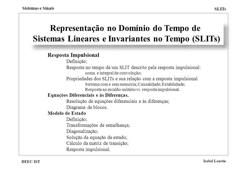 DEEC/ IST Isabel Lourtie Sistemas e Sinais SLITs Representação no Domínio do Tempo de Sistemas Lineares e Invariantes no Tempo (SLITs) Representação n
