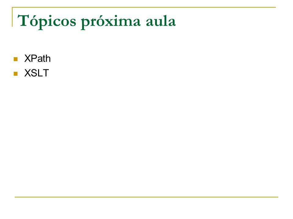 Tópicos próxima aula XPath XSLT