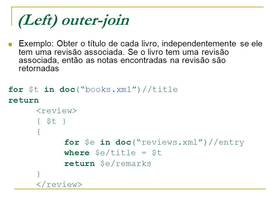 Implementações do XQuery Entre aquelas que são de distribuição livre, temos: Galax : completa, mas não muito eficiente Saxon : em memória MonetDB : em memória; está entre os mais eficientes eXist : uma interface muito amigável QizX : completa, com xquery update BerkeleyDB XML : pertence à Oracle, agora