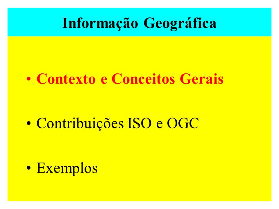 Web Map Server Web Coverage Server Web Feature Server Perspectiva do OGC: