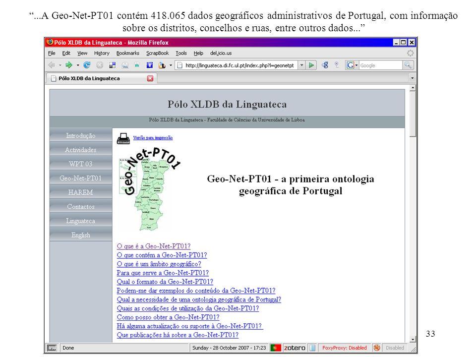 33...A Geo-Net-PT01 contém 418.065 dados geográficos administrativos de Portugal, com informação sobre os distritos, concelhos e ruas, entre outros dados...