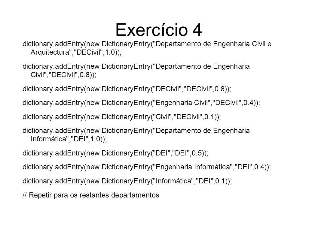 Exercício 4 dictionary.addEntry(new DictionaryEntry(