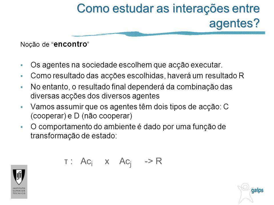 Como estudar as interações entre agentes.