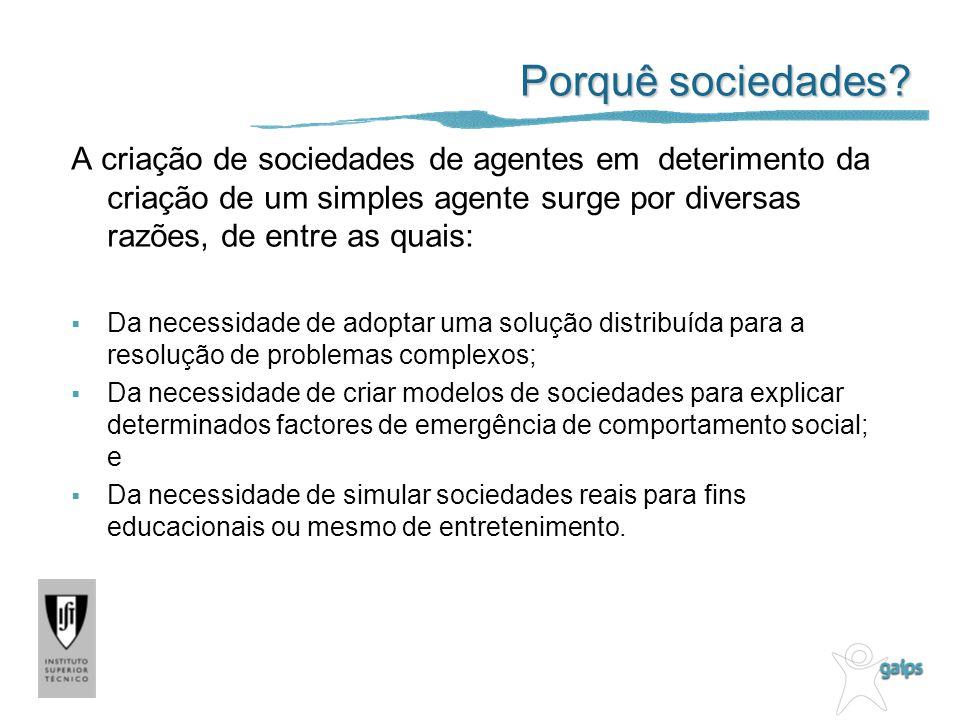 Problemas a resolver (1/2) 1) Problema dos comportamentos sociais e individuais Como especificar os comportamentos sociais dos agentes.
