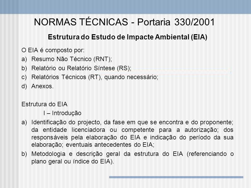Estrutura do Estudo de Impacte Ambiental (EIA) O EIA é composto por: a)Resumo Não Técnico (RNT); b)Relatório ou Relatório Síntese (RS); c)Relatórios T
