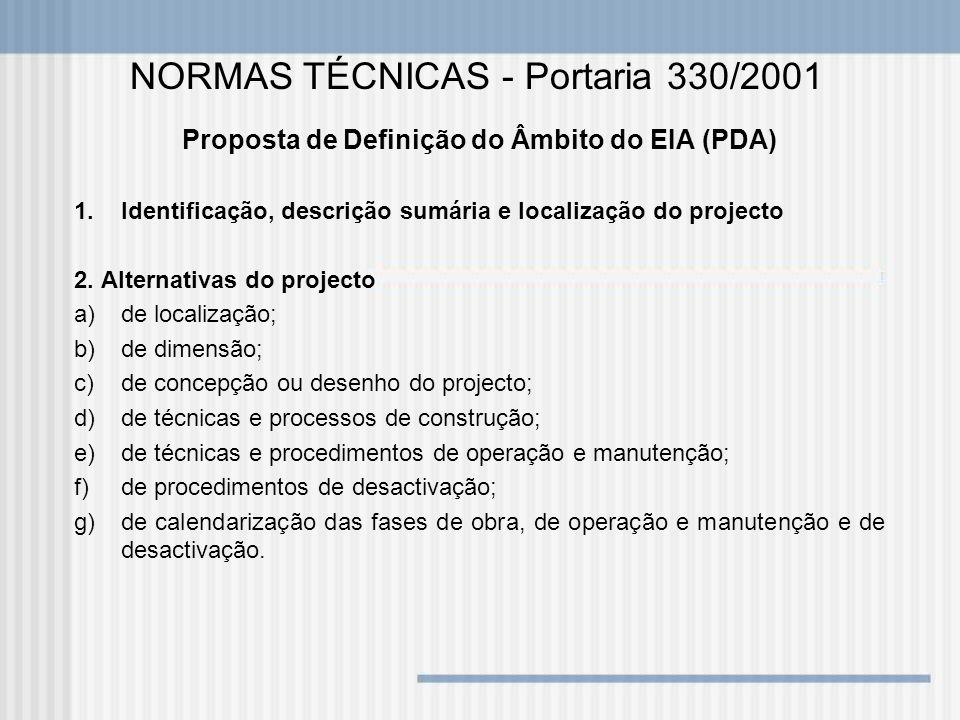 Proposta de Definição do Âmbito do EIA (PDA) 1.Identificação, descrição sumária e localização do projecto 2. Alternativas do projecto a)de localização