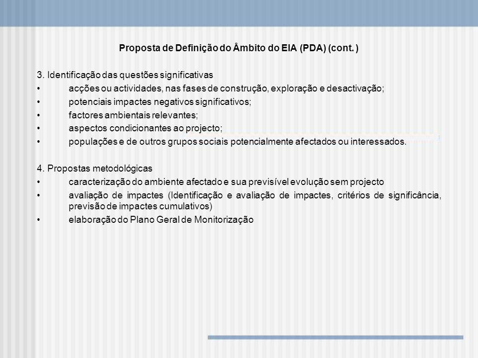 Proposta de Definição do Âmbito do EIA (PDA) (cont. ) 3. Identificação das questões significativas acções ou actividades, nas fases de construção, exp