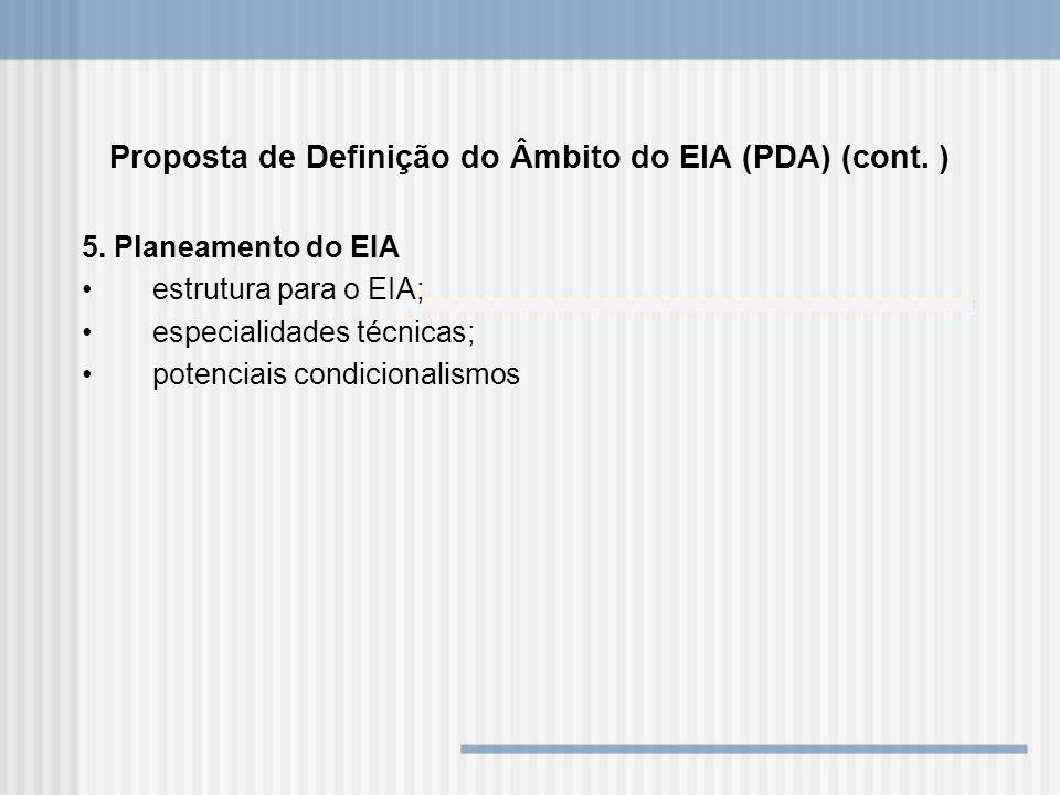 Proposta de Definição do Âmbito do EIA (PDA) (cont. ) 5. Planeamento do EIA estrutura para o EIA; especialidades técnicas; potenciais condicionalismos