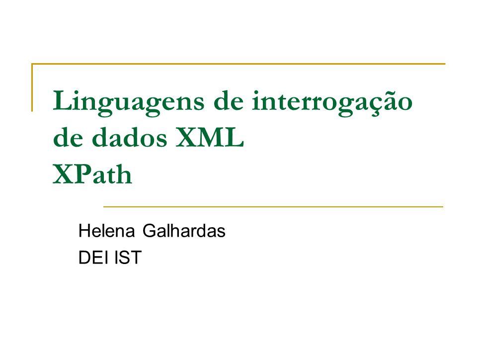 Lacunas das path expressions Não constroiem nós novos Não conseguem executar o equivalente a um join Não conseguem testar vaores da base de dados => Linguagens de interrogação
