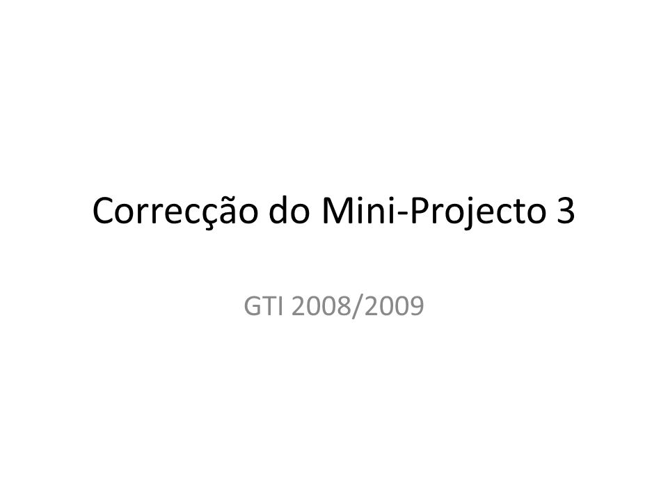 Correcção do Mini-Projecto 3 GTI 2008/2009