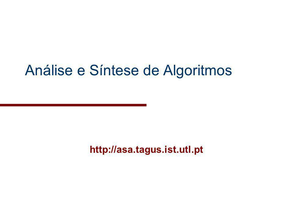 Análise e Síntese de Algoritmos http://asa.tagus.ist.utl.pt