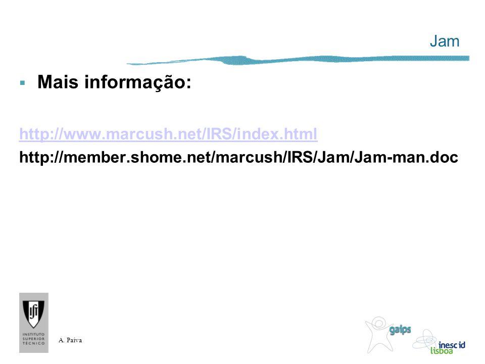 A. Paiva Jam Mais informação: http://www.marcush.net/IRS/index.html http://member.shome.net/marcush/IRS/Jam/Jam-man.doc