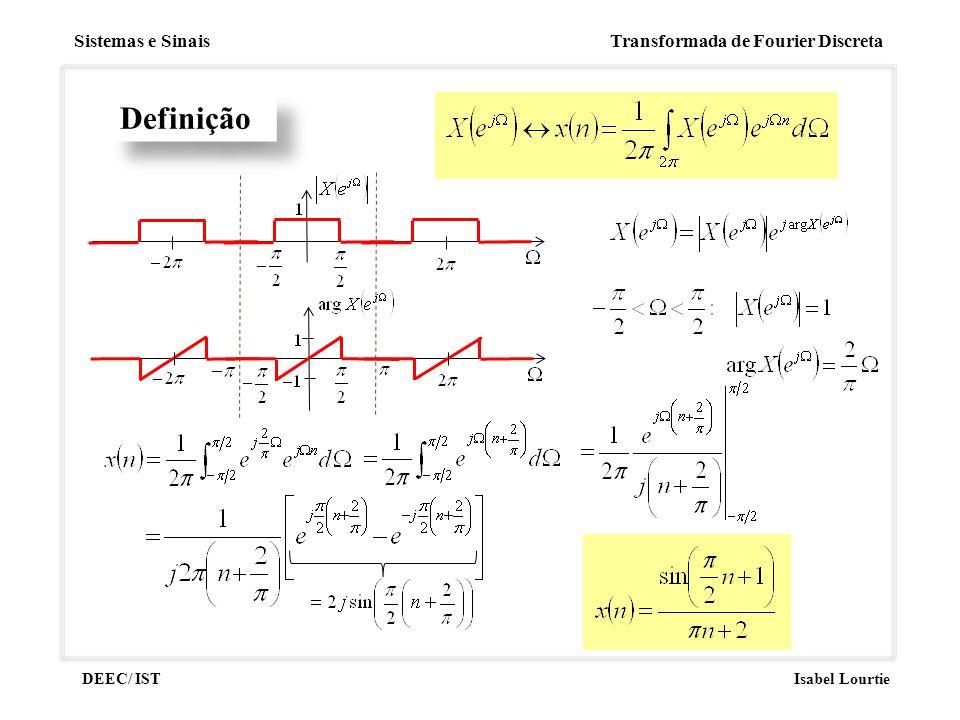 Sistemas e Sinais Transformada de Fourier Discreta DEEC/ ISTIsabel Lourtie Definição