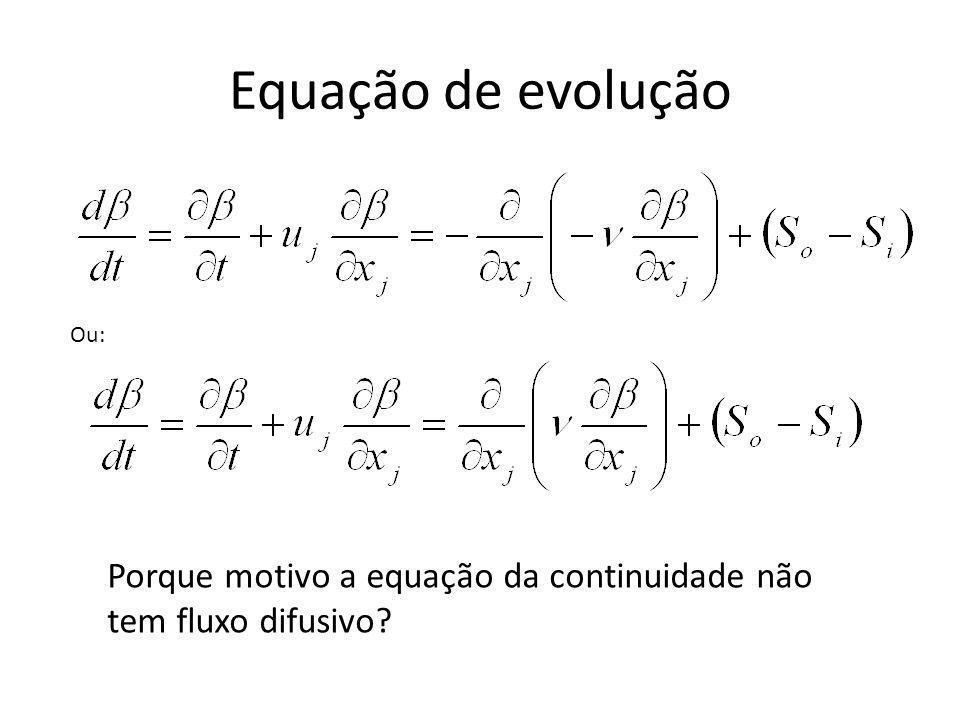 Equação de evolução Porque motivo a equação da continuidade não tem fluxo difusivo? Ou: