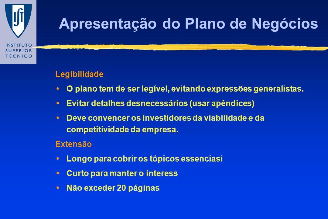 Apresentação do Plano de Negócios Legibilidade O plano tem de ser legível, evitando expressões generalistas. Evitar detalhes desnecessários (usar apên