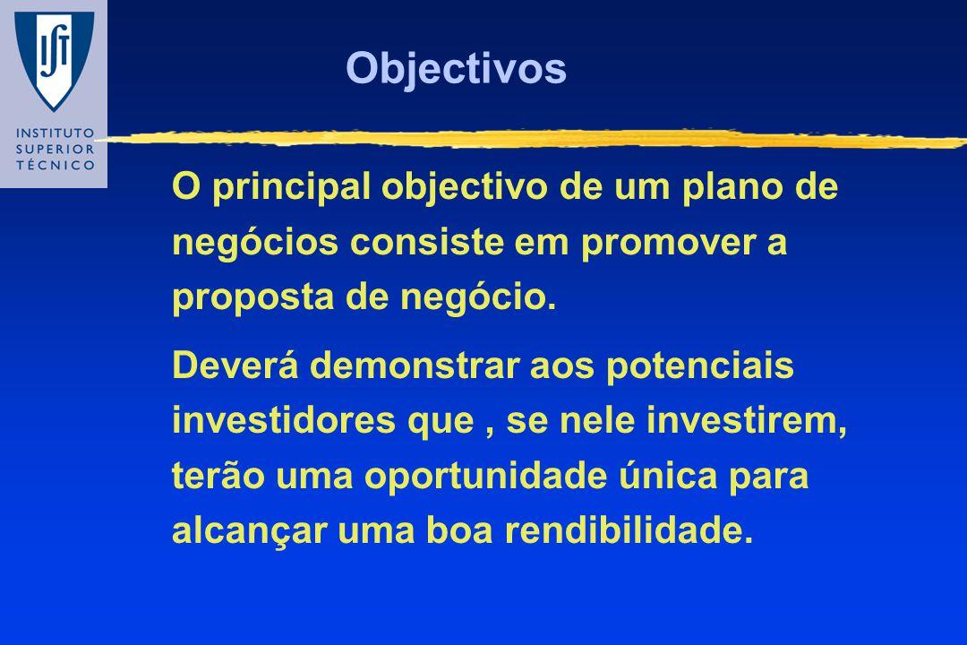 Objectivos O principal objectivo de um plano de negócios consiste em promover a proposta de negócio. Deverá demonstrar aos potenciais investidores que