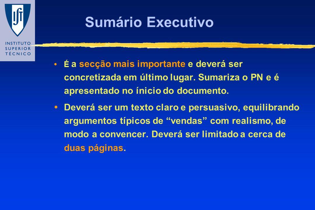 Sumário Executivo É a secção mais importante e deverá ser concretizada em último lugar. Sumariza o PN e é apresentado no ínicio do documento. Deverá s